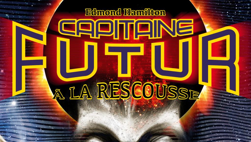 Capitaine Futur à la Rescousse.