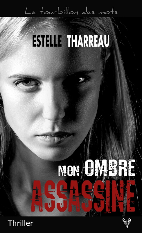 Mon ombre assassine, Estelle Tharreau